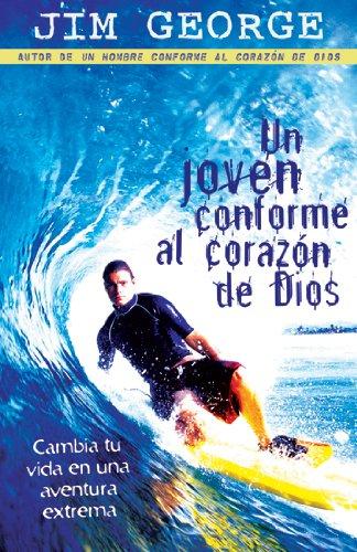 9780825412608: Un Joven Conforme al Corazon de Dios: Cambie Tu Vida en una Aventura Extrema