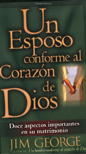 9780825412691: Un esposo conforme al corazón de Dios (Spanish Edition)