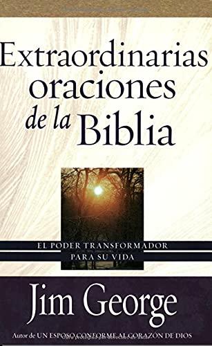 9780825412714: Extraordinarias Oraciones de La Biblia