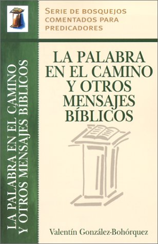 9780825412721: La Palabra En El Camino y Otros Mensajes Biblicos = Words from the Road and Other Bible Sermons (Serie de Bosquejos Comentados Para Predicadores)