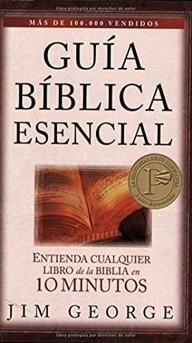 9780825412738: Guia Biblica Esencial: Entienda Cualquier Libro de la Biblia en 10 Minutos