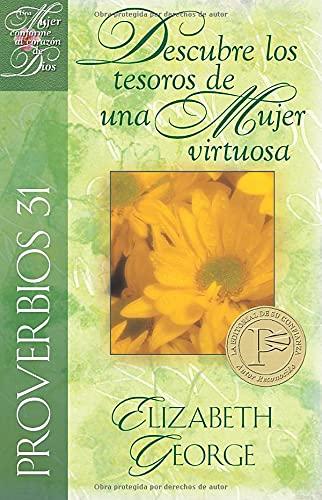 9780825412820: Proverbios: Discovering the Treasures of a Godly Woman - Proverbs 31 (Spanish Edition) (Una mujer conforme al corazón de Dios)