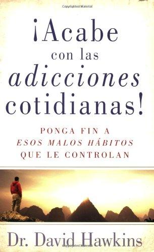 9780825412950: Acabe con las adicciones cotidianas!: Breaking Everyday Addictions (Spanish Edition)