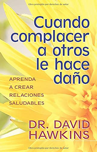 9780825412967: Cuando complacer a otros le hace daño: When Pleasing Others is Hurting You (Spanish Edition)