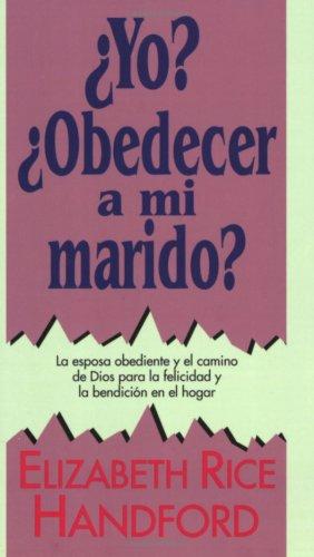 9780825413025: Yo? Obedecer a Mi Marido?