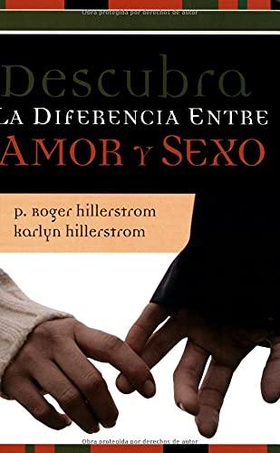 9780825413155: Descubra La Diferencia Entre Amor y Sexo