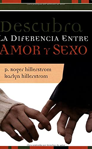 Descubra la diferencia entre amor y sexo: Hillerstrom, P. Roger,