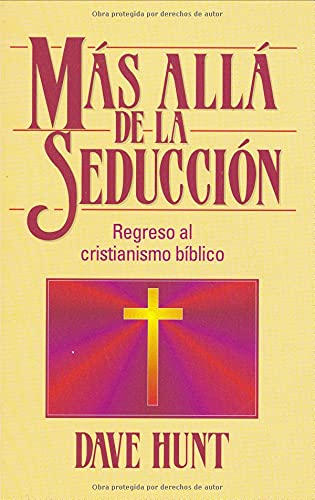9780825413247: Mas alla de la seduccion: regreso al cristianismo biblico: Beyond Seduction: A Return to Biblical Christianity (Spanish Edition)