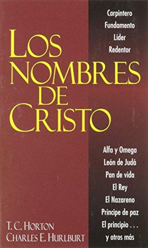 Los Nombres de Cristo: C. E. Hurlburt;