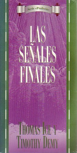9780825413483: Serie Profecia: Las senales finales (Serie ProfecÌa) (Spanish Edition)