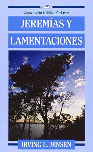 Jeremías y Lamentaciones (Comentario Bíblico Portavoz) (Spanish: Jensen, Irving L