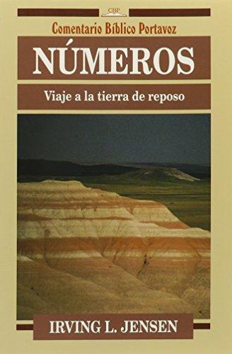 9780825413551: Numeros: Viaje a la tierra de reposo: Viaje a LA Tierra De Reposo/Journey to God's Restland (Comentario Bíblico Portavoz)