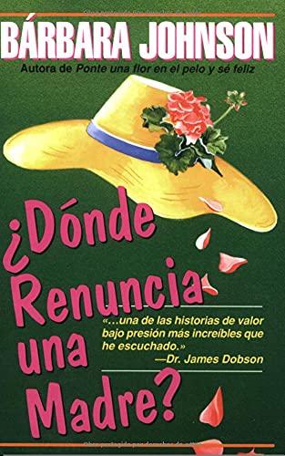 9780825413599: Dónde renuncia una madre? (Spanish Edition)