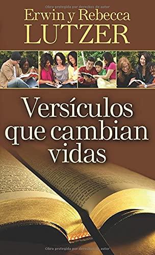 9780825413766: Versículos que cambian vidas: El poder transformador de la Palabra de Dios (Spanish Edition)