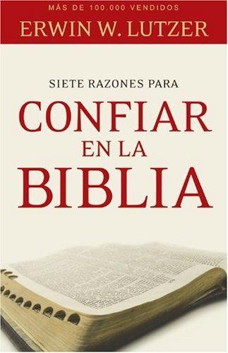 9780825413933: Siete razones para confiar en la Biblia (Spanish Edition)