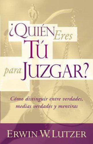 9780825413995: ¿Quien eres tu para juzgar? (Who Are You to Judge?) (Spanish Edition)