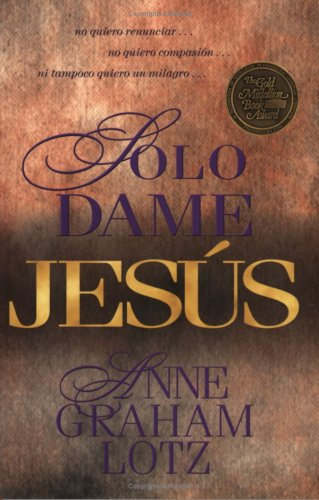 9780825414015: Solo dame Jesús (Spanish Edition)