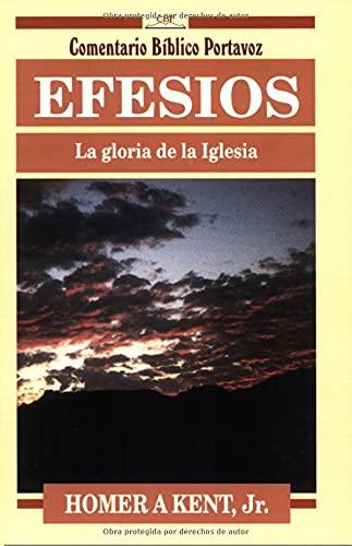 9780825414053: Efesios: la gloria de la Iglesia (Comentario Bíblico Portavoz) (Spanish Edition)