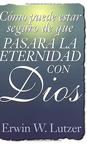 9780825414473: Como Puede Estar Seguro De Que Pasara LA Eternidad Con Dios
