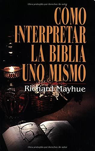 9780825414718: Cómo interpretar la Biblia uno mismo (Spanish Edition)