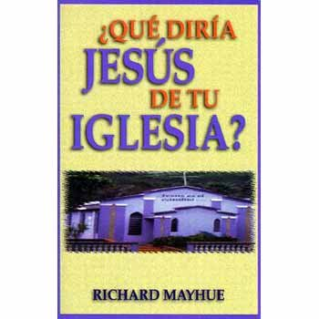 9780825414732: Que Diria Jesus de Tu Iglesia? = What Would Jesus Say about Your Church?