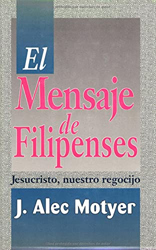 9780825414862: El Mensaje de Filipenses: Jesucristo, Nuestro Regocijo = The Message of Philippians