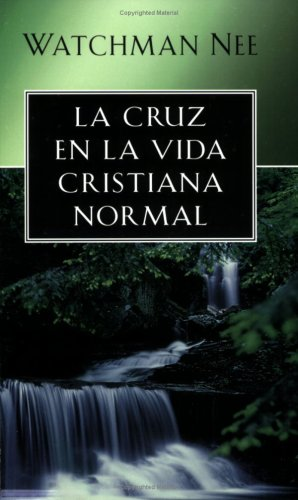 9780825415012: Cruz en la vida cristiana normal (Spanish Edition)