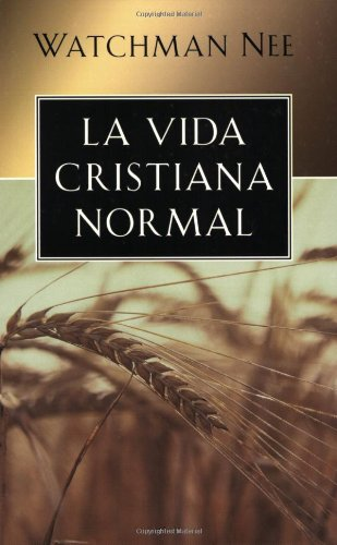9780825415098: La Vida Cristiana Normal = The Normal Christian Life