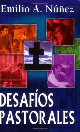 Desafíos pastorales (Spanish Edition) by Nunez, Dr Emilio