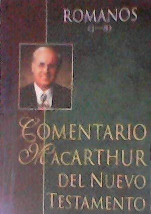 Comentario MacArthur del Nuevo Testamento: Romanos 1-8 / MacArthur New Testament Commentary (MacArthur New Testament Commentary (Editoral Portavoz)) (Spanish Edition) (0825415187) by MacArthur, John F., Jr.