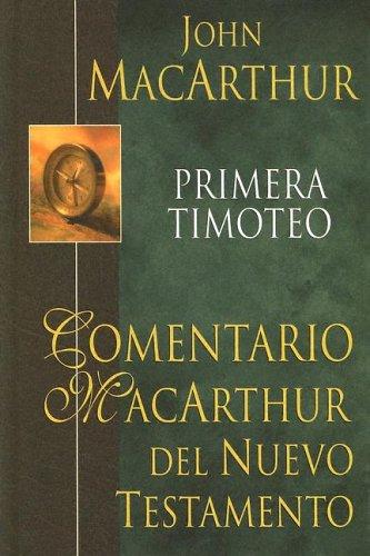 9780825415258: Primera Timoteo (Comentario MacArthur Del Nuevo Testamento/The MacArthur New Testament Commentaries)