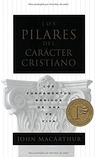 9780825415357: Los Pilares del Caracter Cristiano