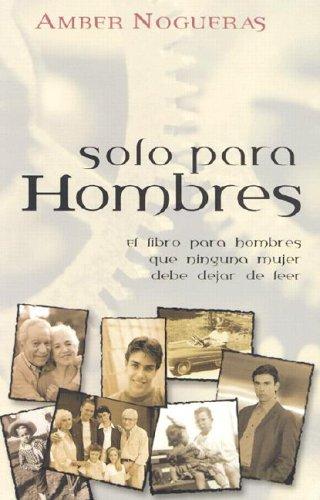 9780825415418: Solo para hombres (Spanish Edition)