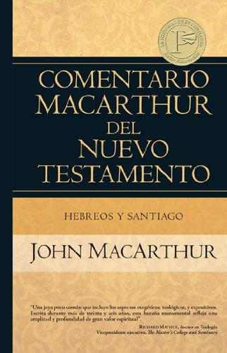 9780825415494: Hebreos y Santiago (Comentario Macarthur Del Neuvo Testamento / Macarthur New Testament Commentary)