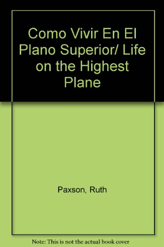 Como vivir en el plano superior (Spanish Edition) (0825415519) by Ruth Paxson