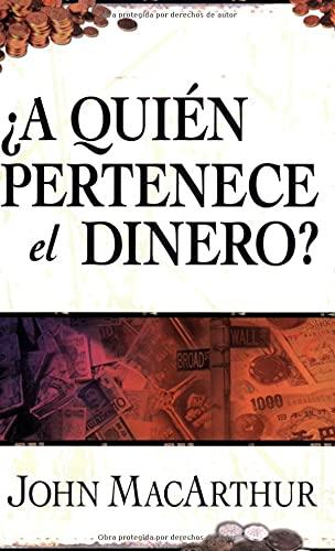 9780825415593: A Quien Pertenence El Dinero?: Una Guia Biblica Sobre Como Usar Las Riquezas de Dios