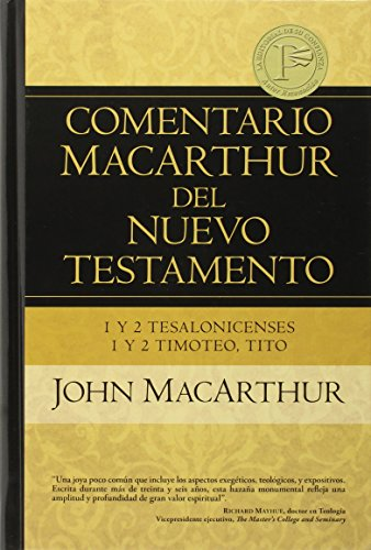 9780825415616: 1y2 Tesalonicenses 1y2 Timoteo, Tito (Comentario MacArthur del N.T.) (Spanish and Spanish Edition)