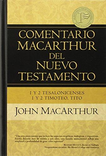 9780825415616: 1y2 Tesalonicenses 1y2 Timoteo, Tito (Comentario MacArthur del N.T.) (Spanish and Spanish Edition)