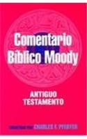 Comentario Biblico Moody: Antiguo Testamento / Wycliff Bible Commentary: Pfeiffer, Charles