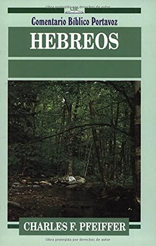 9780825415647: Hebreos (Comentario Bíblico Portavoz) (Spanish Edition)