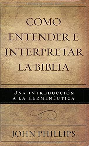 9780825415739: Como Entender E Interpretar la Biblia: Una Introduccion a la Hermeneutica = Bible Explorer's Guide