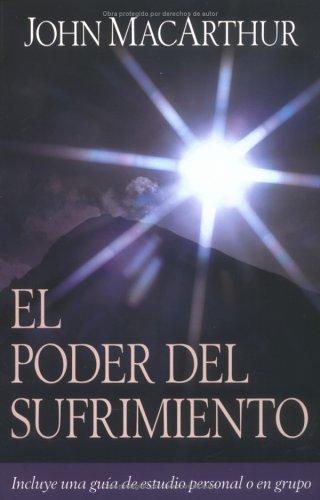 El Poder Del Sufrimiento (Spanish Edition) (0825415756) by John MacArthur