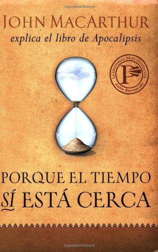 9780825415791: Porque el tiempo sí está cerca (Spanish Edition)