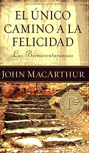 9780825415807: único camino a la felicidad: The Only Way to Happiness (Spanish Edition)