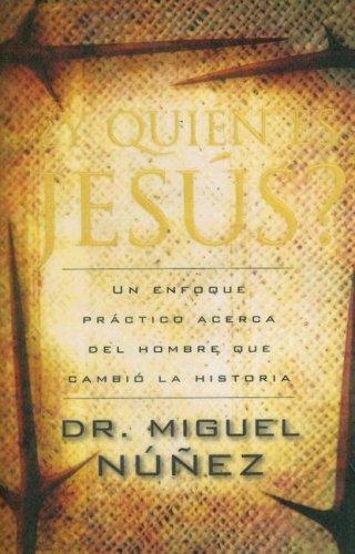 9780825415838: Y Quien Es Jesus?: Un Enfoque Practico Acerca del Hombre Que Cambio la Historia