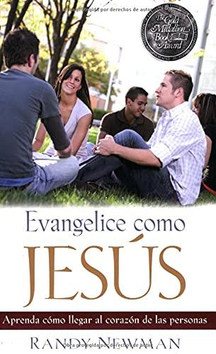 9780825415845: Evangelice Como Jesus: Aprenda Como Llegar al Corazon de las Personas (Gold Medallion-Finalist)