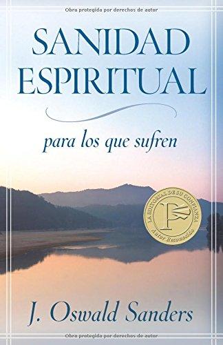 9780825416118: Sanidad espiritual para los que sufren (Spanish Edition)