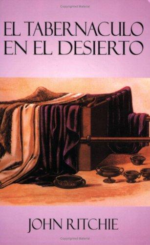 9780825416163: El Tabernáculo en el desierto: Tabernacle in the Wilderness (Spanish Edition)