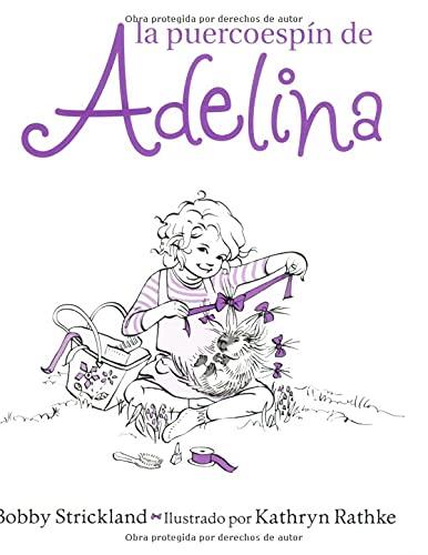 La Puercoespín De Adelina (Spanish Edition) (0825416183) by Bobby Strickland