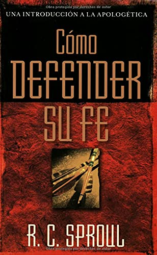 9780825416248: Cómo defender su fe (Una Introduccion a La Apologetica) (Spanish Edition)